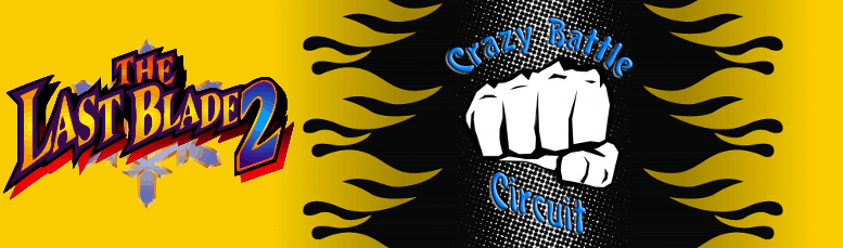Crazy Battle Circuit Last Blade 2 Tournament banner